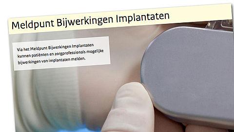 Minder implantaatbijwerkingen gemeld, maar: meer aandacht voor meldpunt nodig}