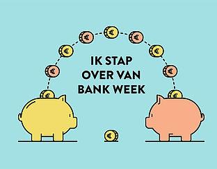 Nationale 'Ik Stap Over Van Bank' week